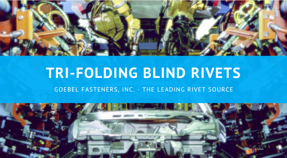 Tri-Folding / Load Spreading Rivets (TRE-GO)