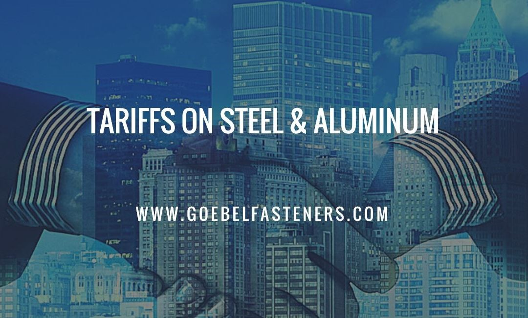 Tariffs or no tariffs, Goebel Fasteners, Inc. is staying optimistic.