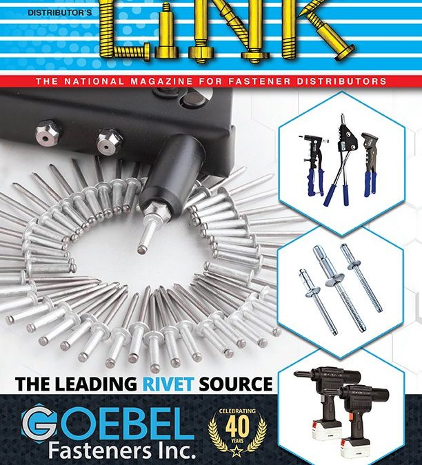 Distributor's LINK Magazine Feature – Goebel Fasteners Celebrates 40 Years