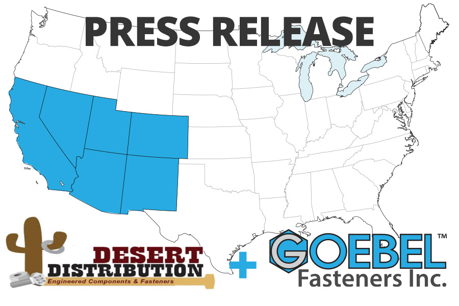 Goebel Fasteners, Inc. Announces Desert Distribution Sales, LLC as Manufacturer's Rep