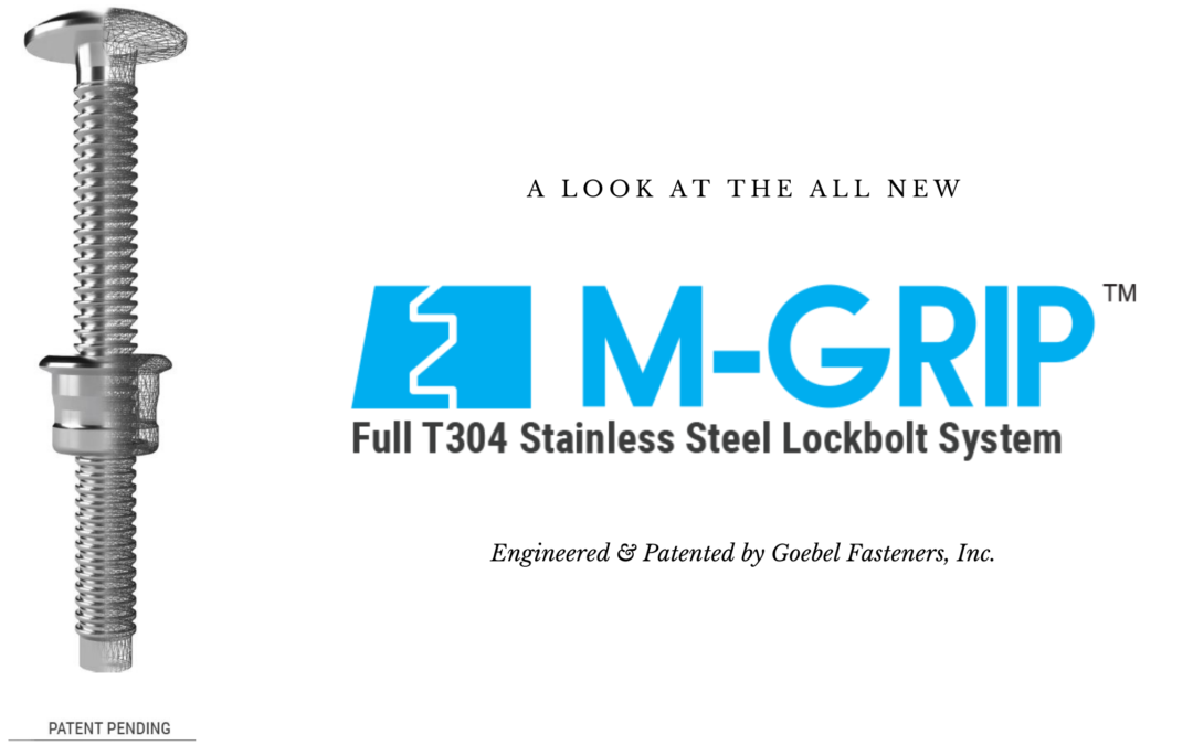 A Look At The New M-Grip™ T304 Stainless Steel Lockbolt System