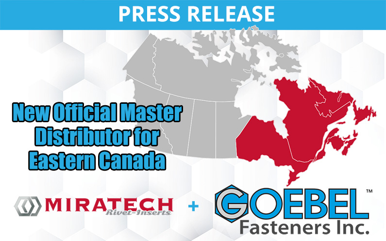 Goebel Fasteners, Inc. Announces Industrie Miratech As Official Master Distributor for Eastern Canada