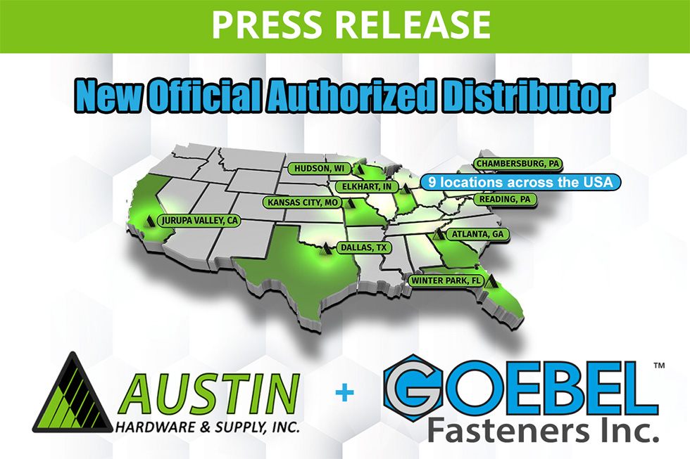 Goebel Fasteners, Inc. Announces Austin Hardware & Supply, Inc. As Official Authorized Distributor